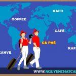 Cà phê – coffee qua các ngôn ngữ của các nước trên thế giới